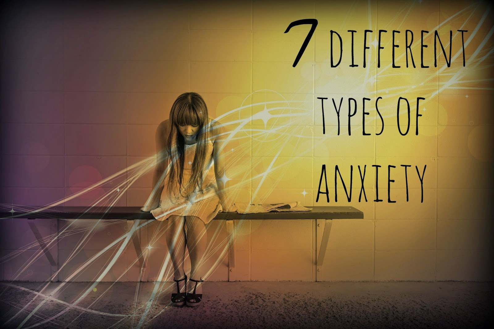 7 different types of anxiety